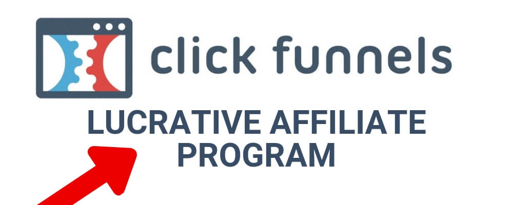 ClickFunnels Lucrative Affiliate Program
