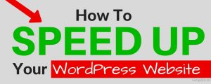 How to Speed up Your WordPress Website And Decrease Page Load Time