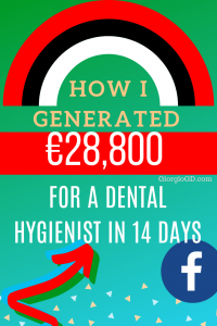 How I generated €28,800 for a dental hygienist in 14 days (1)
